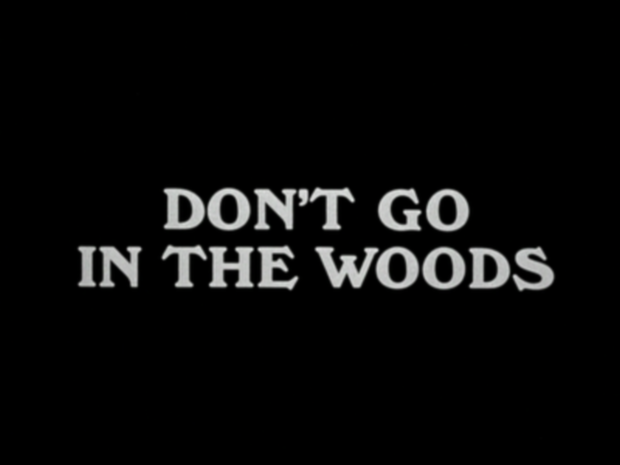 """Title Card: """"Don't Go in the Woods"""""""