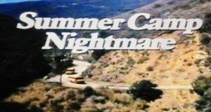 """Summer Camp Nightmare"""