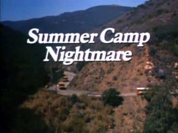 """Title Card: """"Summer Camp Nightmare"""""""