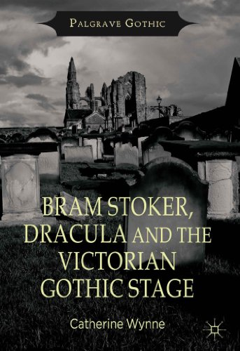 Bram Stoker, Dracula and the Victorian Gothic Stage (Book Review)