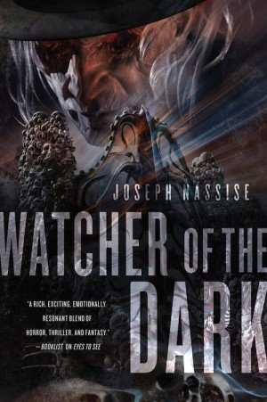 Watcher of the Dark By Joseph Nassise, The Third Book in the Jeremiah Hunt Series