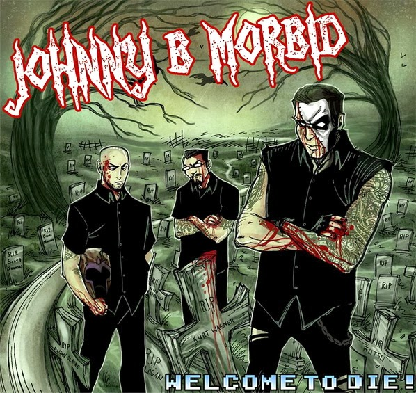 """The New Johnny B. Morbid Album, """"Welcome To Die"""""""