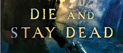 Die and Stay Dead (Book Review)