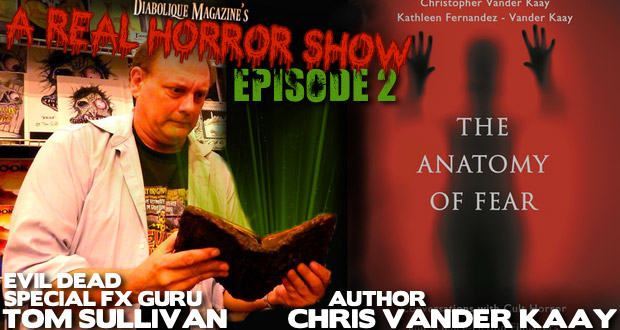 Episode 2: Evil Dead FX Guru Tom Sullivan/Author Chris Vander Kaay