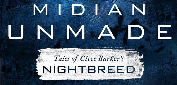 """Midian Unmade"" Breathes New Life into Barker's Nightbreed Lore"