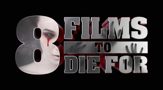 Trailer And Theater Details Emerge For After Dark Films '8 Films To Die For'