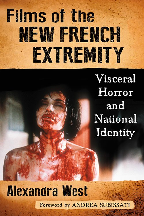 Films of the New French Extremity: Visceral Horror and National Identity (Book review)