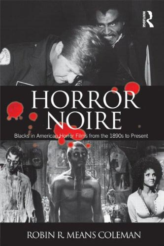 Horror Noire: Blacks in American Horror Films from the 1890s to Present (Book Review)