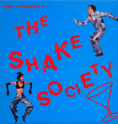 Fred Schneider - The Shake Society