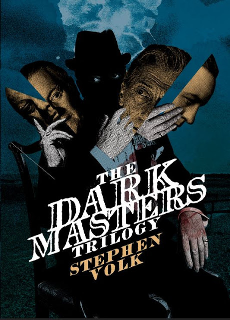 """But Terrifying People Was What He Did Best"": The Dark Masters Trilogy by Stephen Volk"