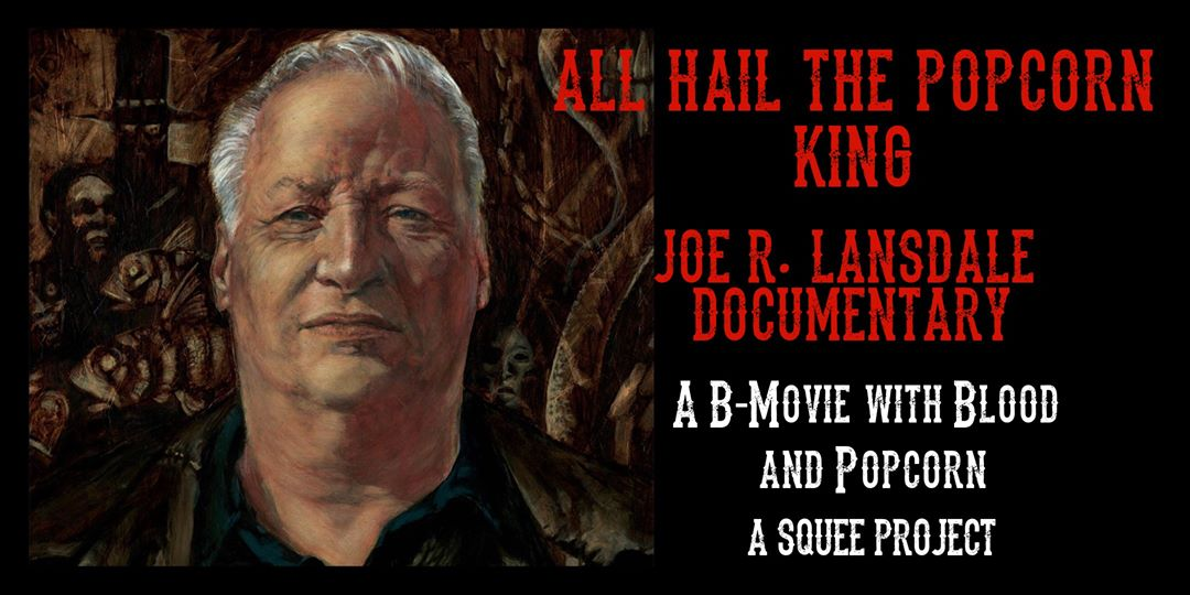 All Hail the Popcorn King: A Film About Joe R. Lansdale