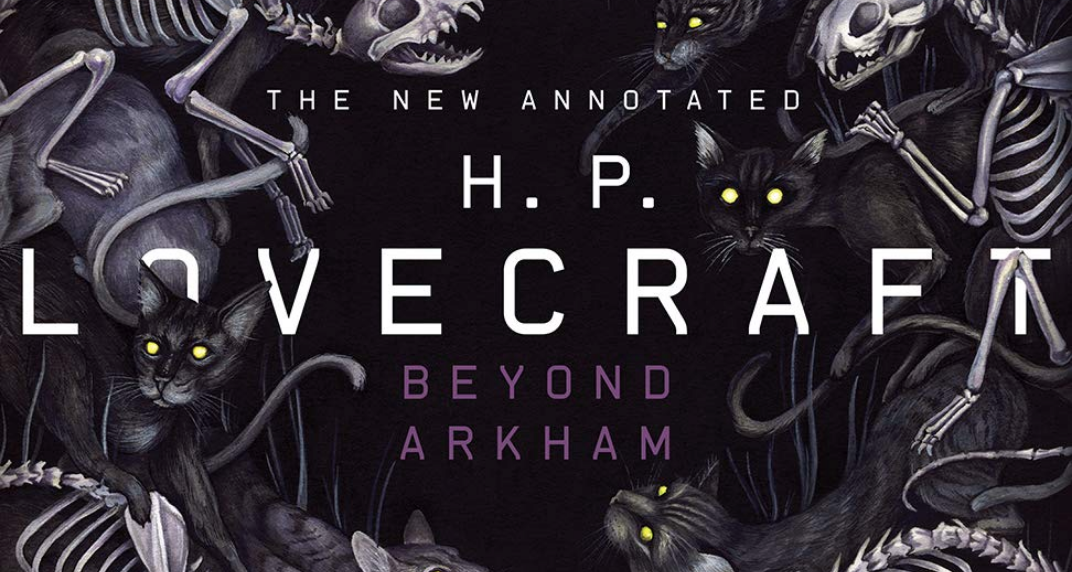 The New Annotated H.P. Lovecraft: Beyond Arkham (Book Review)