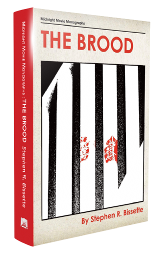 The Brood, by Stephen R. Bissette (Midnight Movie Monographs: Electric Dreamhouse, 2020)