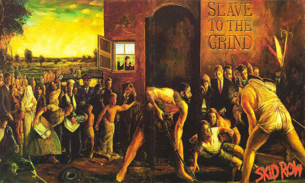 Slave to the Grind (1991): Skid Row and the Discontent of Social Classes